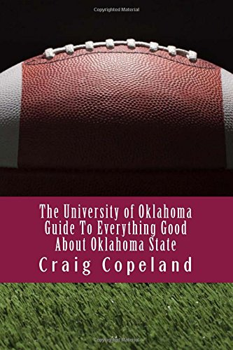 Download The University of Oklahoma Guide To Everything Good About Oklahoma State PDF