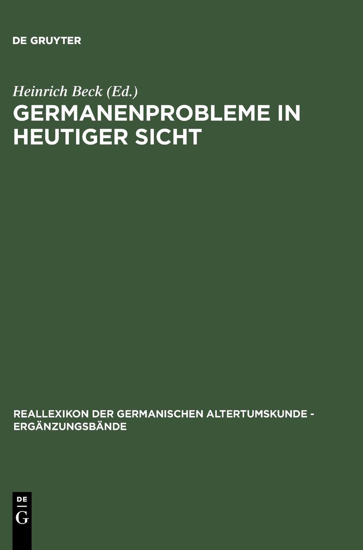 Germanenprobleme in heutiger Sicht (Reallexikon der Germanischen Altertumskunde - Ergänzungsbände, Band 1)