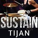 Sustain Hörbuch von  Tijan Gesprochen von: Lidia Dornet, Nelson Hobbs