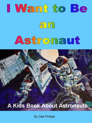 I Want to Be an Astronaut: A Kids Book About Astronauts (When I Grow Up 1)