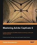 Mastering Adobe Captivate 6, Damien Bruyndonckx, 1849692440
