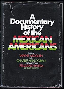A Documentary History of the Mexican Americans