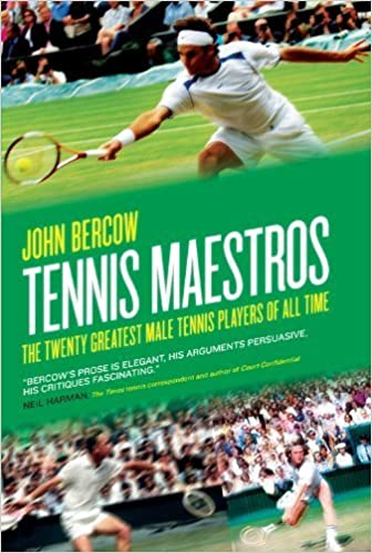 Tennis Maestros: The Twenty Greatest Male Tennis Players of ...