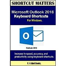 Microsoft Outlook 2016 Keyboard Shortcuts For Windows. (Shortcut Matters)