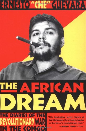 The African Dream: The Diaries of the Revolutionary War in the Congo (Congo Diary)