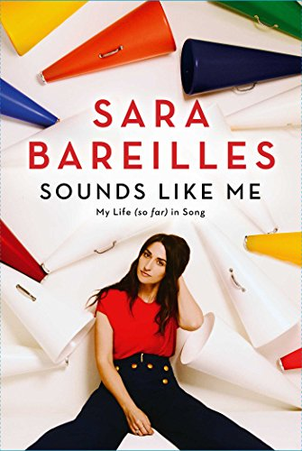 Sounds Like Me: My Life (So Far) in Song by [Bareilles, Sara]