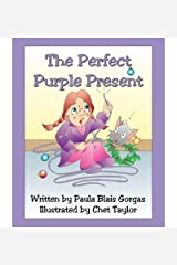[ { THE PERFECT PURPLE PRESENT } ] by Gorgas, Paula Blais (AUTHOR) Sep-01-2007 [ Paperback ] Paperback