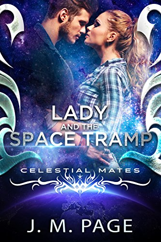 Lady and the Space Tramp: A Space Age Fairy Tale: Celestial Mates (Celestial Of Opposite)