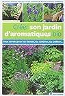 Créer son jardin d'aromatiques bio par Lapouge-Déjean