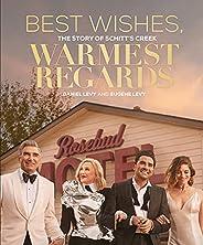 Best Wishes, Warmest Regards: The Story of Schitt's C