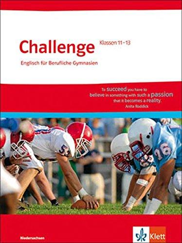 Challenge / Englisch für berufliche Gymnasien: Challenge / Schülerbuch Klasse 11-13. Ausgabe für Niedersachsen: Englisch für berufliche Gymnasien