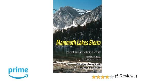 Mammoth Lakes Sierra: A Handbook for Roadside and Trail: Genny Smith,  Richard Mallard: 9781484122471: Amazon.com: Books