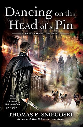 Dancing on the Head of a Pin: A Remy Chandler Novel by Thomas E. Sniegoski (April 07,2009)
