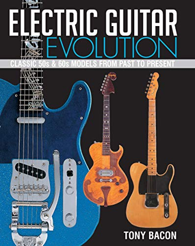Electric Guitar Evolution: Classic 50s and 60s Models from Past to ()