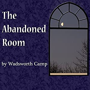 The Abandoned Room Audiobook