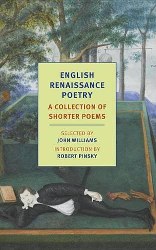 English Renaissance Poetry: A Collection of Shorter Poems from Skelton to Jonson (New York Review Books Classics)
