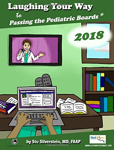 Laughing Your Way to Passing the Pediatric Boards, 2018 Edition (Pediatric Boards)