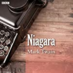 Mark Twain's Niagara (BBC Radio 4: Afternoon Reading) | Mark Twain