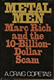 Metal Men: Marc Rich and the 10-Billion-Dollar Scam