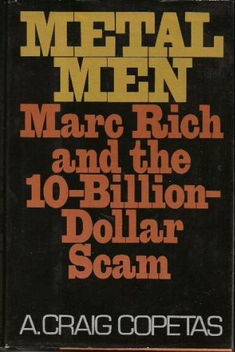 Metal Men: Marc Rich and the 10-Billion-Dollar Scam