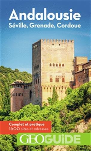 Andalousie: Séville, Grenade, Cordoue Broché – 4 janvier 2018 David Fauquemberg Gallimard Loisirs 2742450882 Espagne-andalousie