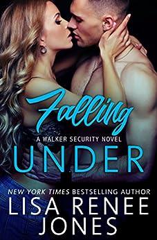 Falling Under: a standalone Walker Security novel by [Jones, Lisa Renee]