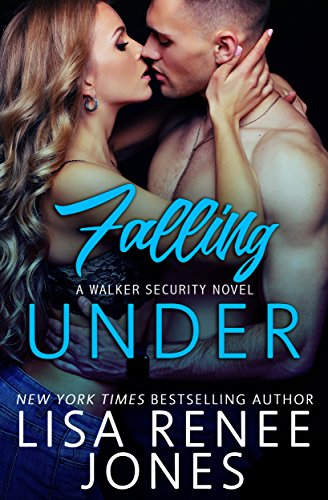 Falling Under: a standalone Walker Security novel by [Jones, Lisa Renee]