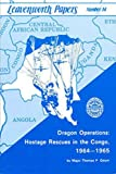 Front cover for the book Dragon operations : hostage rescues in the Congo, 1964-1965 by Major Thomas P. Odom