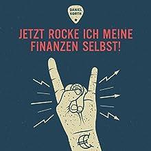 Jetzt rocke ich meine Finanzen selbst! [Now I'm Rocking My Finances Myself!] Hörbuch von Daniel Korth Gesprochen von: Daniel Korth