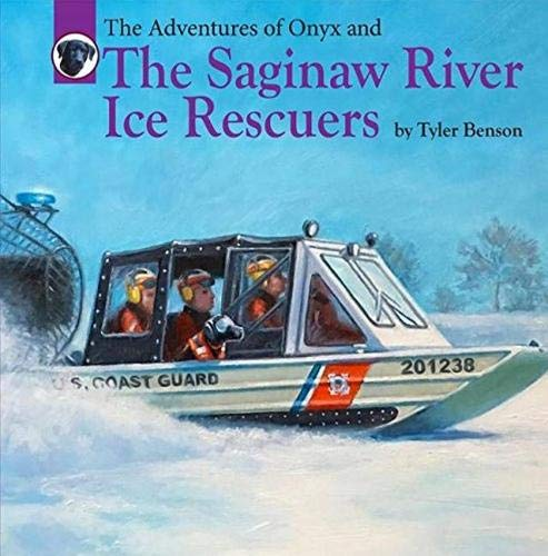 The Adventures of Onyx and The Saginaw River Ice Rescuers ()