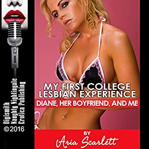 My First College Lesbian Experience: Diane, Her Boyfriend, and Me Audiobook