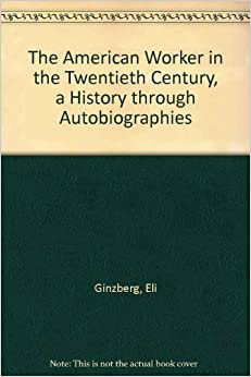 Book The American Worker in the Twentieth Century, a History through Autobiographies
