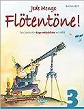 Jede Menge Flötentöne Band 3: Die Schule für Sopranblockflöte mit Pfiff