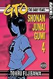 GTO: The Early Years -- Shonan Junai Gumi Volume 4