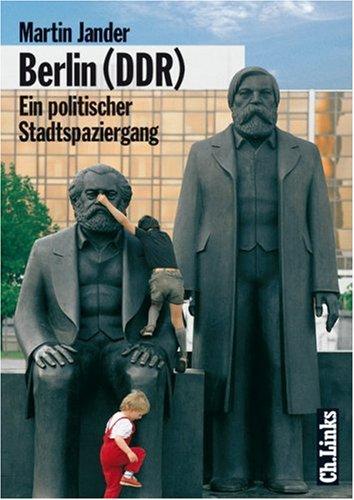 Berlin (DDR). Ein politischer Stadtspaziergang