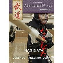 Warriors of Budo. Episode Six. Naginata
