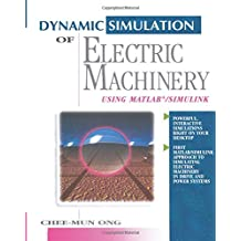 Dynamic Simulations of Electric Machinery: Using MATLAB/SIMULINK