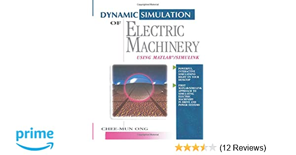 Dynamic Simulations of Electric Machinery: Using MATLAB