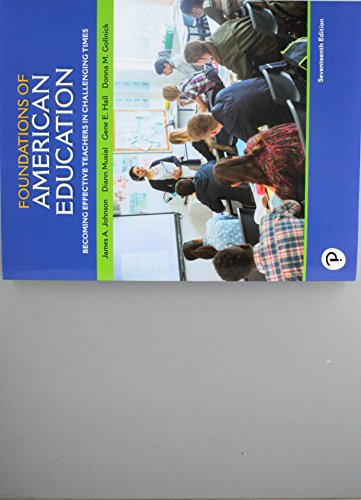 Foundations of American Education: Becoming Effective Teachers in Challenging Times (17th Edition)