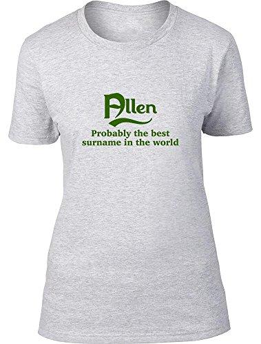 Allen probablemente la mejor apellido en el mundo Ladies T Shirt gris