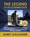 The Legend of Bo Schembechler: How an Unknown Buckeye Became the Winningest Coach in Michigan Football History