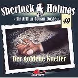 Sherlock Holmes 40 - Der goldene Kneifer