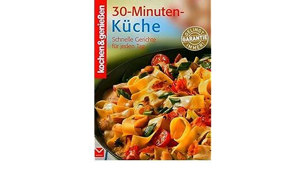 kochen & genießen 30-Minuten-Küche: Unknown.: 9783927801509 ...