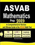 ASVAB Mathematics Prep 2019: A Comprehensive Review and Ultimate Guide to the ASVAB Math Test