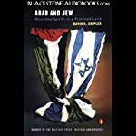 Arab and Jew: Wounded Spirits in a Promised Land | David K. Shipler