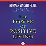 The Power of Positive Living | Norman Vincent Peale