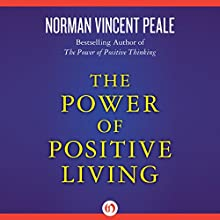 The Power of Positive Living  Audiobook by Norman Vincent Peale Narrated by Kevin Young