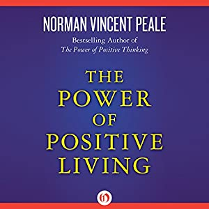 The Power of Positive Living  Audiobook