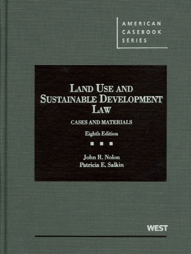 Land Use And Sustainable Development Law: Cases And Materials, 8th (American Casebook Series)