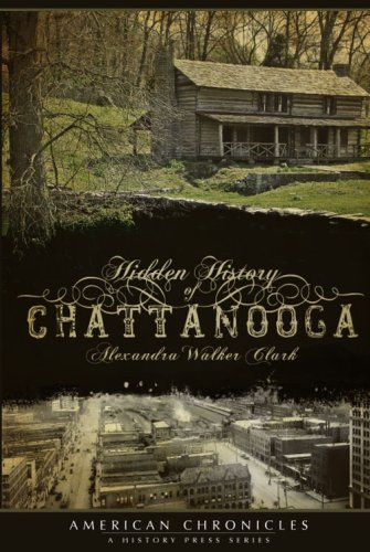 Hidden History of Chattanooga ebook